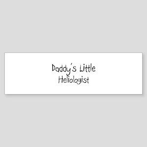 Daddy's Little Heliologist Bumper Sticker