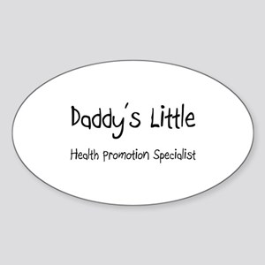 Daddy's Little Health Promotion Specialist Sticker