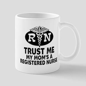 Trust Me Mom's a Nurse Mug