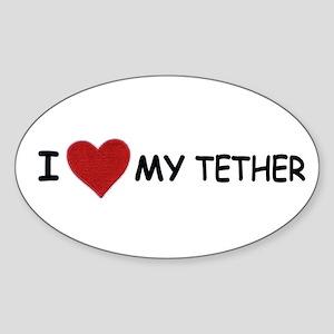 I LOVE MY TETHER Oval Sticker