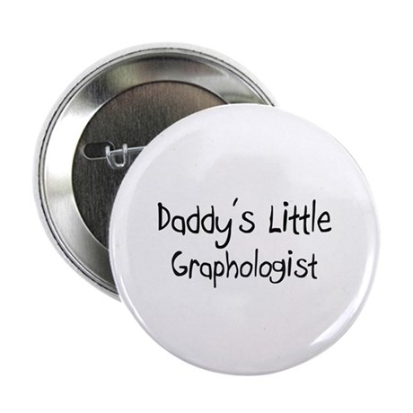 """Daddy's Little Graphologist 2.25"""" Button (10 pack)"""