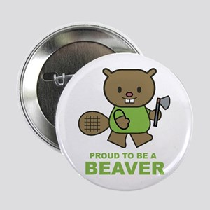 Proud To Be A Beaver Button