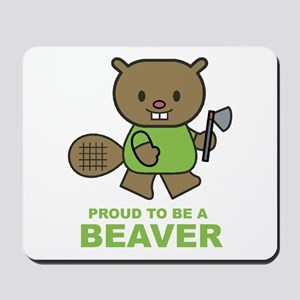 Proud To Be A Beaver Mousepad