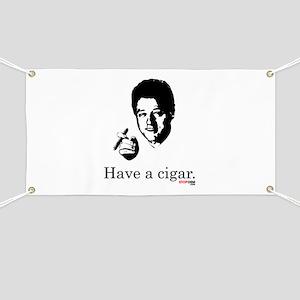 Have a Cigar. Banner