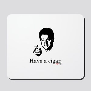 Have a Cigar. Mousepad