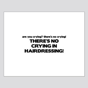 There's No Crying Hairdressing Small Poster