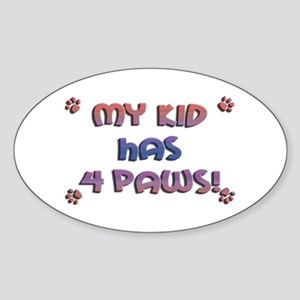 My Kid Has 4 Paws Oval Sticker