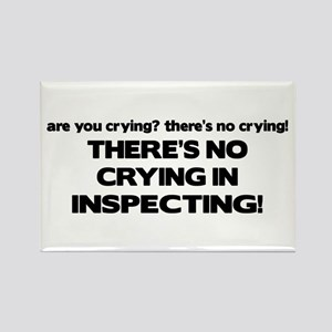 There's No Crying in Inspecting Rectangle Magnet