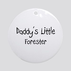 Daddy's Little Forester Ornament (Round)