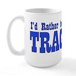 I'd Rather be Tracking Large Mug