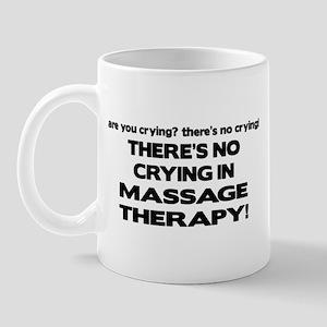 There's No Crying Massage Therapy Mug