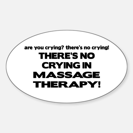 There's No Crying Massage Therapy Oval Decal