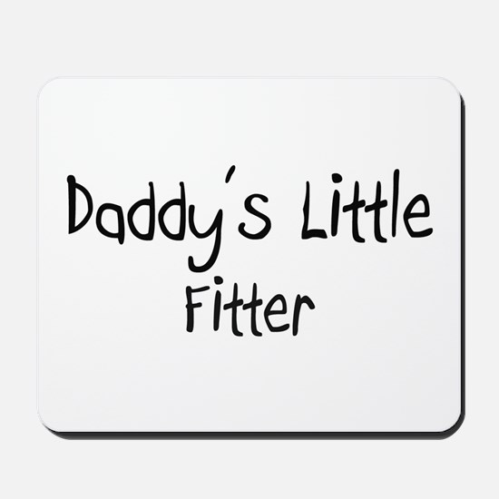 Daddy's Little Fitter Mousepad