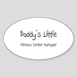 Daddy's Little Fitness Center Manager Sticker (Ova