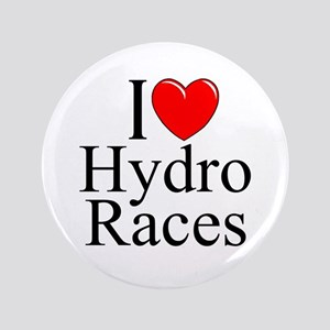 """I Love (Heart) Hydro Races"" 3.5"" Button"