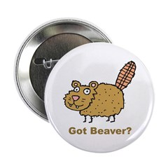 Got Beaver Button
