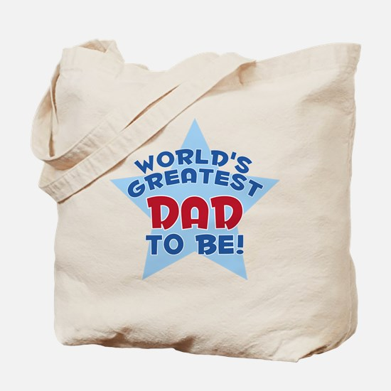 WORLD'S GREATEST DAD TO BE! Tote Bag