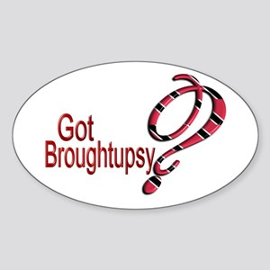 Got Broughtupsy? - Trini - Oval Sticker