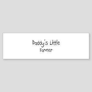 Daddy's Little Farmer Bumper Sticker