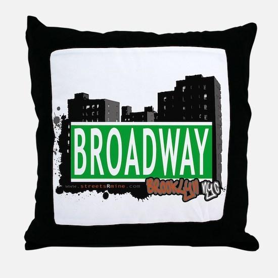 BROADWAY, BROOKLYN, NYC Throw Pillow