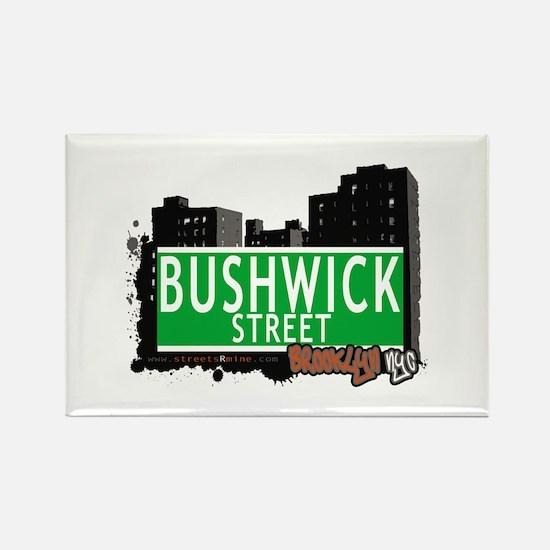 BUSHWICK STREET, BROOKLYN, NYC Rectangle Magnet