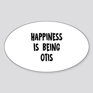 Happiness is being Otis Oval Sticker