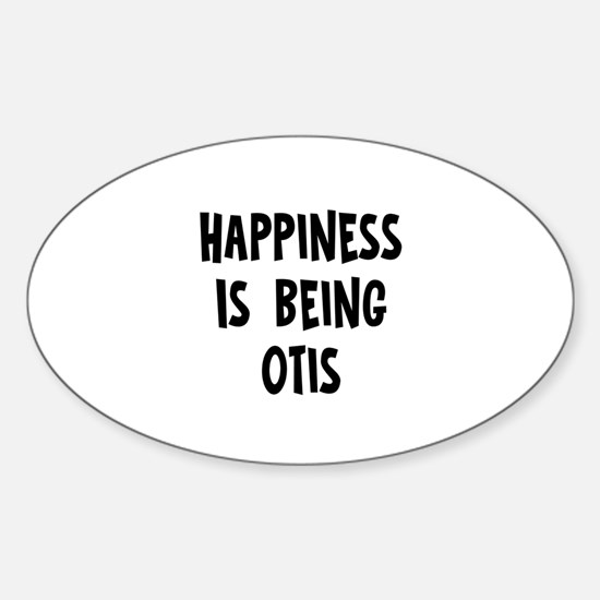Happiness is being Otis Oval Decal