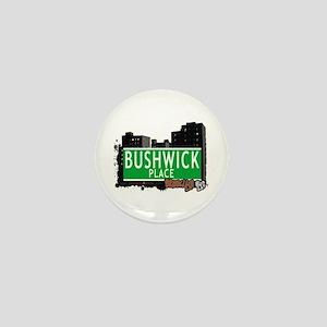 BUSHWICK PLACE, BROOKLYN, NYC Mini Button