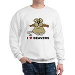 I Love Beavers Sweatshirt