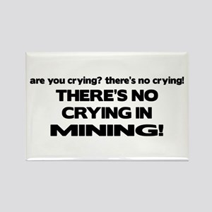 There's No Crying Mining Rectangle Magnet