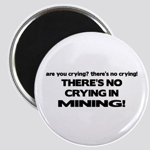 There's No Crying Mining Magnet
