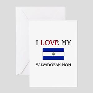 I Love My Salvadoran Mom Greeting Card