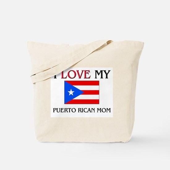 I Love My Puerto Rican Mom Tote Bag