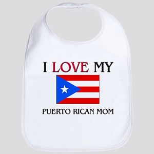 I Love My Puerto Rican Mom Bib