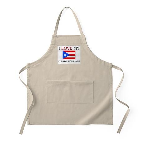 I Love My Puerto Rican Mom BBQ Apron
