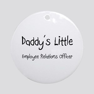 Daddy's Little Employee Relations Officer Ornament