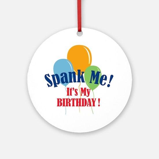 Spank Me Birthday Ornament (Round)