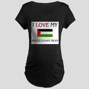 I Love My Palestinian Mom Maternity Dark T-Shirt