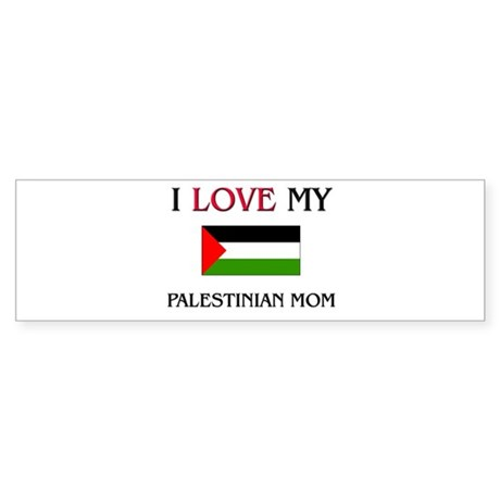 I Love My Palestinian Mom Bumper Sticker