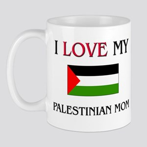 I Love My Palestinian Mom Mug