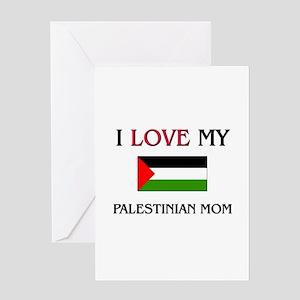 I Love My Palestinian Mom Greeting Card