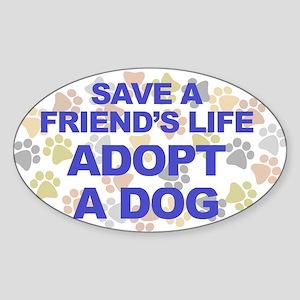 Save life, dog. Oval Sticker