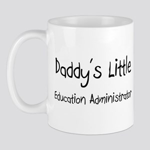 Daddy's Little Education Administrator Mug