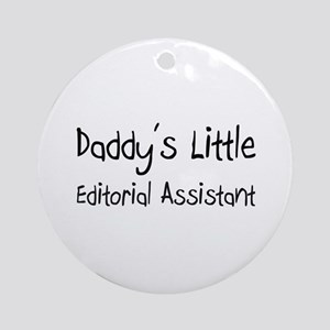 Daddy's Little Editorial Assistant Ornament (Round