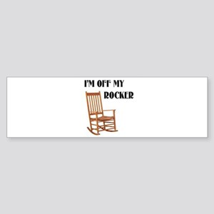 OFF MY ROCKER Bumper Sticker