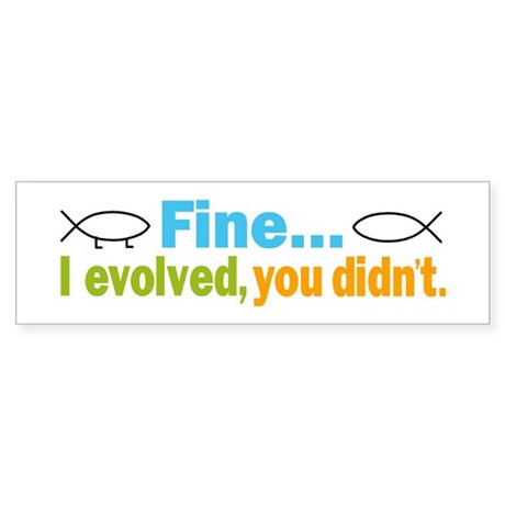 """I evolved, you didn't."" Bumper Sticker"