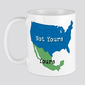 YOURS... NOT YOURS! Mug