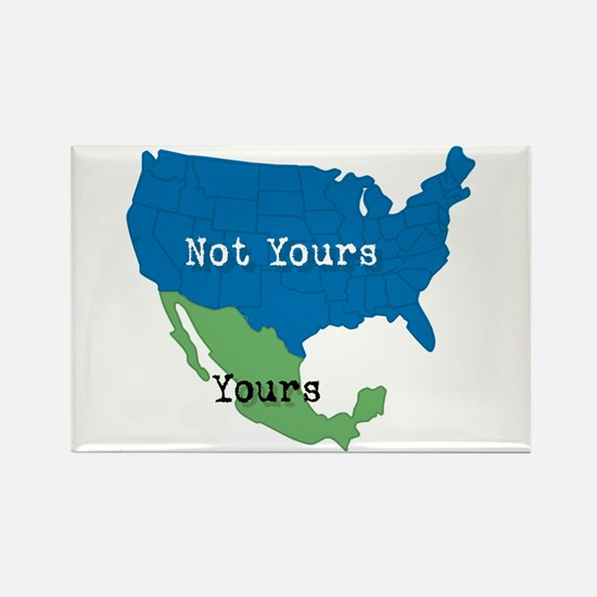 YOURS... NOT YOURS! Rectangle Magnet