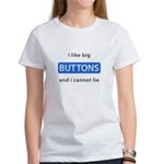 I like Big Buttons Women's T-Shirt