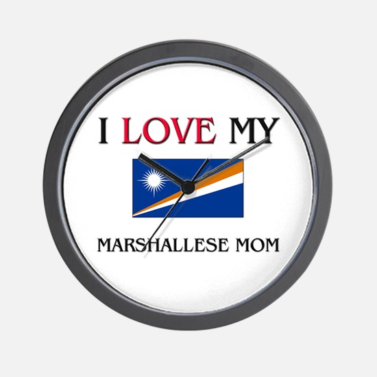 I Love My Marshallese Mom Wall Clock